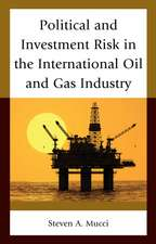 Political and Investment Risk in the International Oil and Gas Industry