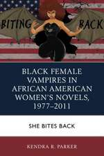 Black Female Vampires in African American Women's Novels, 1977-2011