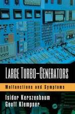 Large Turbo-Generators:  Malfunctions and Symptoms