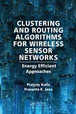 Kuila, P: Clustering and Routing Algorithms for Wireless Sen