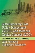 Manufacturing Cost Policy Deployment (MCPD) and Methods Design Concept (MDC)