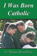I Was Born Catholic