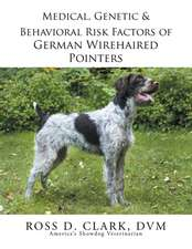 Medical, Genetic & Behavioral Risk Factors of German Wirehaired Pointers