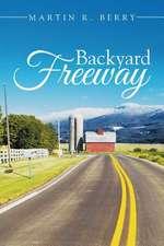 Backyard Freeway
