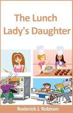 The Lunch Lady's Daughter