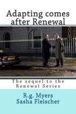 Adapting Comes After Renewal