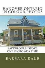 Hanover Ontario in Colour Photos