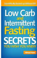 Low Carb and Intermittent Fasting Secrets You Wish You Knew