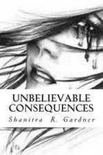 Unbelievable Consequences