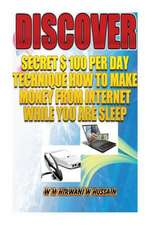 Discover...Secret $ 100 Perday Technique