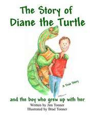 The Story of Diane the Turtle and the Boy Who Grew Up with Her