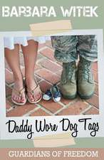 Daddy Wore Dog Tags