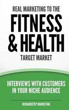 Real Marketing to the Fitness & Health Target Market