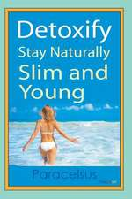Detoxify. Stay Naturally Slim and Young.