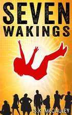 Seven Wakings