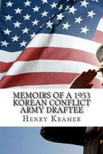 Memoirs of a 1953 Korean Conflict Army Draftee