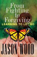 From Fighting to Forgiving