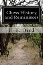 Chess History and Reminisces