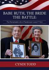 Babe Ruth, the Bride, the Battle