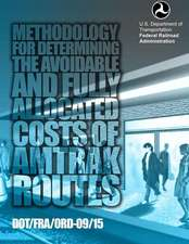 Methodology for Determining the Avoidable and Fully Allocated Costs of Amtrak Routes