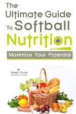 The Ultimate Guide to Softball Nutrition