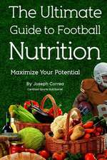 The Ultimate Guide to Football Nutrition