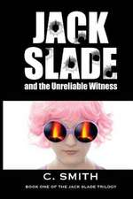 Jack Slade and the Unreliable Witness