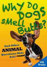 Why Do Dogs Smell Butts? and Other Animal Questions Kids Ask!
