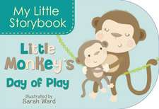 My Little Storybook:  Little Monkey's Day of Play