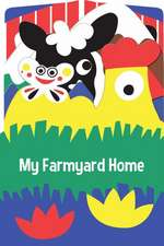 My Farmyard Home