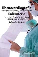 Electrocardiografia Para Profesionales (y Estudiantes) de Enfermeria