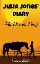 Julia Jones' Diary - My Dream Pony
