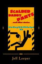 Scalded Daddy Parts and Other Stories