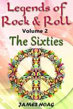 Legends of Rock & Roll Volume 2 - The Sixties