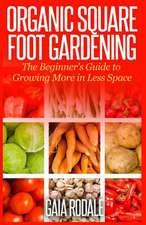Organic Square Foot Gardening