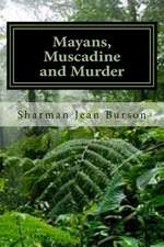 Mayans, Muscadines and Murder