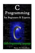 C Programming for Beginners & Experts.