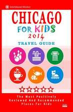Chicago for Kids (Travel Guide 2014)