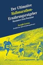 Der Ultimative Halbmarathon-Ernahrungsratgeber
