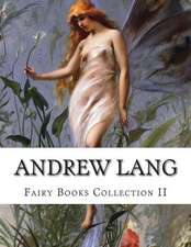 Andrew Lang, Fairy Books Collection II