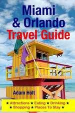 Miami & Orlando Travel Guide