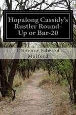 Hopalong Cassidy's Rustler Round-Up or Bar-20