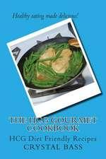 The Hcg Gourmet Cookbook