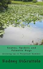 Snakes, Spiders and Palmetto Bugs