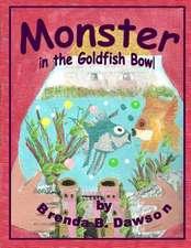 Monster in the Goldfish Bowl