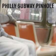 Philly Subway Pinhole
