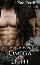 Omega in the Light (Lost Wolves Book Two)