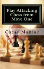 Play Attacking Chess from Move One