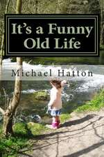 It's a Funny Old Life