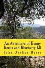 An Adventure of Bunny Bertie and Blueberry Elf